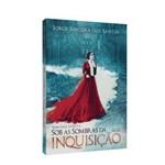 Sob as Sombras da Inquisição