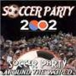 Soccer Party Around The World 2002 -