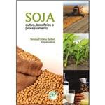Soja - Cultivo, Benefícios e Processamento