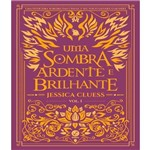 Sombra Ardente e Brilhante, uma - Vol 01