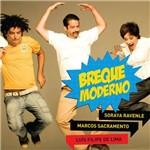 Soraya Ravenle, Marcos Sacramento e Luís Filipe de Lima - Breque Moderno