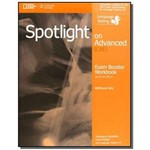 Spotlight On Advanced Exam Booster Wb Without Keyd