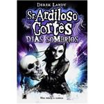 Sr. Ardiloso Côrtes: Dias Sombrios - Vol. 4