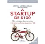 Startup de $100, a - Saraiva