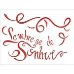 Stencil 15x20 OPA 1841 Lembre-se de Sonhar