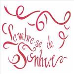 Stencil de Acetato para Pintura Opa 15 X 20 Cm – 1841 – Lembre – se de Sonhar