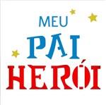 Stencil Litoarte 14x14 STA-127 Meu Pai Herói