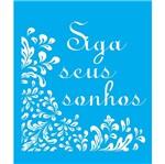 Stencil Litocart 25x20 LSG-019 Siga Seus Sonhos