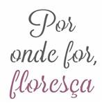 Stencil OPA 14x14 2691 Frase por Onde For Floresça