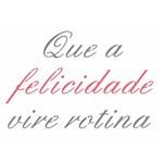 Stencil OPA 15x20 2709 Frase que a Felicidade Vire Rotina
