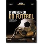 Submundo do Futebol, o