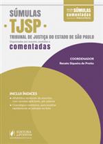 Súmulas Comentadas - Tribunal de Justiça do Estado de São Paulo - TJ SP (2018)
