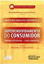 Superendividamento do Consumidor - Mínimo Existencial - Casos Concretos