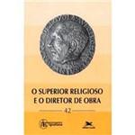 Superior Religioso e o Diretor de Obra, o