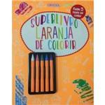 Superlivro Laranja de Colorir