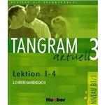 Tangram Aktuell 3 Lehrerhandbuch 1-4 (prof.)