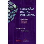 Televisão Digital Interativa: Reflexões, Sistemas e Padrões