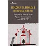 Teologia da Enxada e Ditadura Militar: Relações de Poder e Fé no Agreste Pernambucano Entre 1964-1985