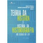 Teoria da História e História da Historiografia Brasileira dos Séculos XIX e XX: Ensaios
