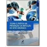 Teoria e Prática na Prevenção da Infecção do Sítio Cirúrgico