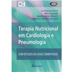 Terapia Nutricional em Cardiologia e Pneumologia - Atheneu