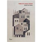 Terra de Casas Vazias 1ª Ed.