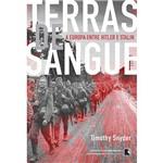 Terras de Sangue: a Europa Entre Hitler e Stalin