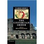 The Cambridge Companion To The Cistercian Order. Edited By Mette Birkedal Bruun