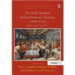 The Early Modern Italian Domestic Interior, 1400 1700: Objects, Spaces, Domesticities