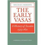The Early Vasas: a History Of Sweden 1523 1611 (Revised)