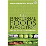 The Functional Foods Revolution: Healthy People, Healthy Profits