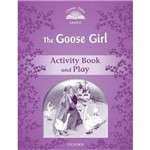 The Goose Girl Activity Book And Play - Classic Tales - Second Edition - Level 4