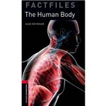The Human Body Factfile - Oxford Bookworms - Level 3