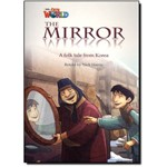 The Mirror: a Folk Tale From Korea - Level 4 - British English - Series Our World