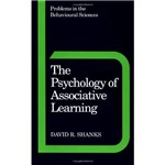 The Psychology Of Associative Learning: Problems In The Behavioural Sciences