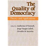 The Quality Of Democracy: Theory And Applications