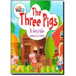 The Three Pigs: a Fairy Tale - Level 2 - British English - Series Our World