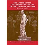 The United States And Germany In The Era Of The Cold War, 1945 1990: a Handbook