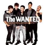 The Wanted - Nossa Historia do Nosso Jeito - Best Seller
