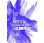 Tinta da Melancolia, a - Cia das Letras