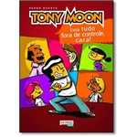 Tony Moon: Está Tudo Fora de Controle, Cara!