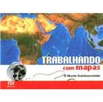 Trabalhando com Mapas - o Mundo Subdesenvolvido