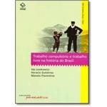 Trabalho Compulsório e Trabalho Livre na História do Brasil