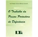 Trabalho da Pessoa Portadora de Deficiencia, o - Ltr