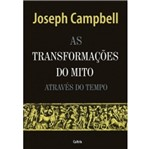 Transformacoes do Mito Atraves do Tempo, as - Cultrix
