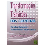 Transformações e Transições Nas Carreiras: Estudos Nacionais e Internacionais Sobre o Tema