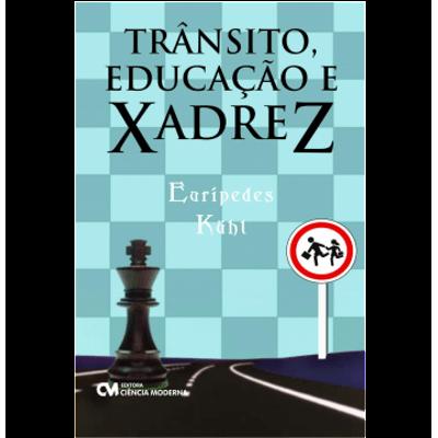 Trânsito, Educação e Xadrez