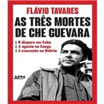 Tres Mortes de Che Guevara, as