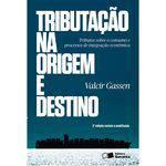 Tributação na Origem e Destino - Princípios Jurisdicionais em Processos de Integração Econômica 2ª Ed