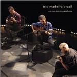 Trio Madeira Brasil - ao Vivo em Copacabana